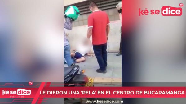 Le dieron una 'pela' en el centro de Bucaramanga