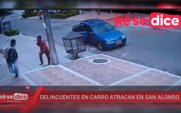 Delincuentes en carro atracan en el barrio San Alonso