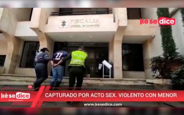 Capturado por acto sexual violento con menor en El Páramo
